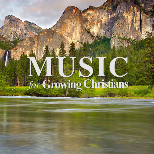 Music for Growing Christians