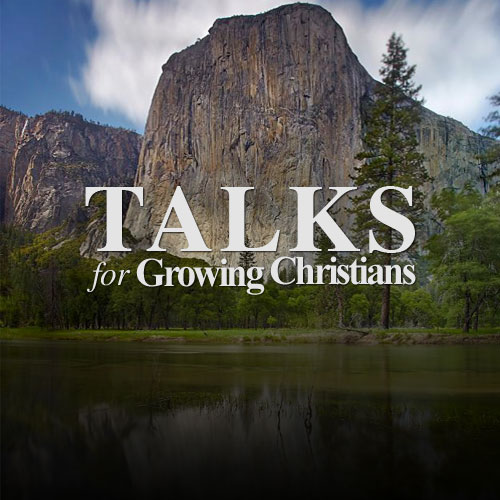 Talks for Growing Christians